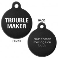 Black Engraved Trouble Maker Aluminium 31mm Round Pet Dog ID Tag
