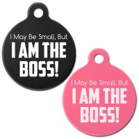 Small But I am the BOSS Engraved Aluminium 31mm Large Round Pet Dog ID Tag