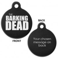 The Barking Dead Engraved Aluminium 31mm Large Round Pet Dog ID Tag